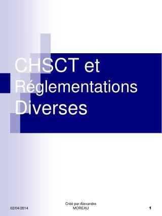 CHSCT et R glementations Diverses