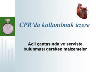 CPR�da kullan?lmak �zere