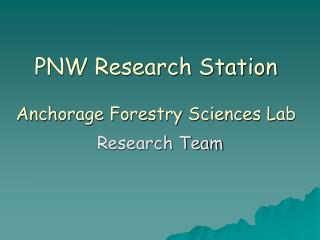 PNW Research Station Anchorage Forestry Sciences Lab