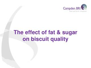 The effect of fat & sugar on biscuit quality