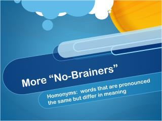 "More ""No-Brainers"""