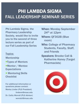 PHI LAMBDA SIGMA FALL LEADERSHIP SEMINAR SERIES