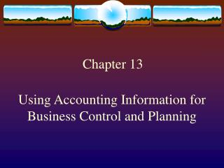 Using Accounting Information for Business Control and Planning
