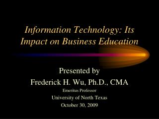 Information Technology: Its Impact on Business Education