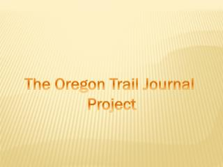 The Oregon Trail Journal  Project