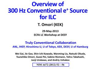 Overview of  300 Hz Conventional  e +  Source  for ILC
