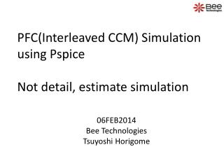 PFC(Interleaved CCM) Simulation  using  Pspice Not detail, estimate simulation