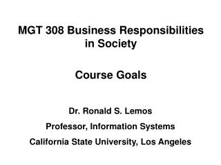 MGT 308 Business Responsibilities in Society Course Goals
