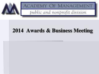 2014  Awards & Business Meeting