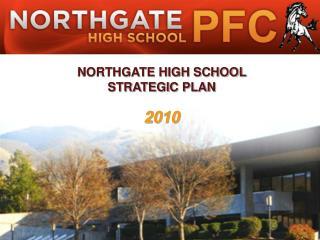 NORTHGATE HIGH SCHOOL  STRATEGIC PLAN 2010