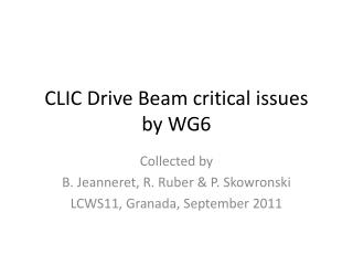 CLIC Drive Beam critical issues by WG6