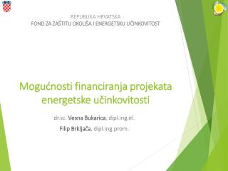 Mogućnosti financiranja  projekata energetske  učinkovitosti