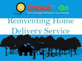 Reinventing Home Delivery Service