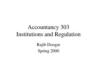 Accountancy 303  Institutions and Regulation