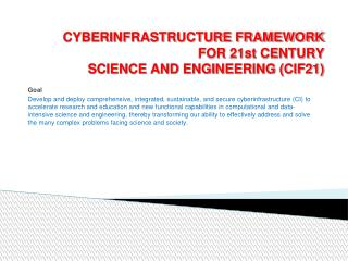 CYBERINFRASTRUCTURE FRAMEWORK FOR 21st CENTURY SCIENCE AND ENGINEERING (CIF21)