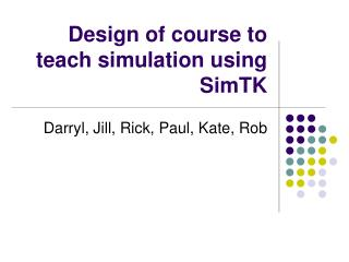 Design of course to teach simulation using SimTK
