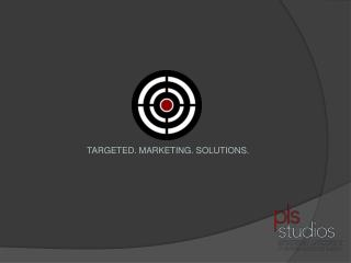 TARGETED. MARKETING. SOLUTIONS.