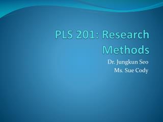 PLS 201: Research Methods
