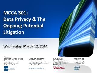 MCCA 301:  Data Privacy & The Ongoing  Potential  Litigation