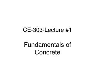 CE-303-Lecture #1