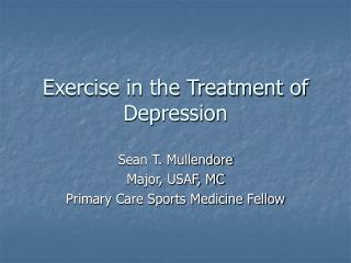 Exercise in the Treatment of Depression