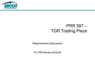 PRR 397 –  TGR Trading Piece