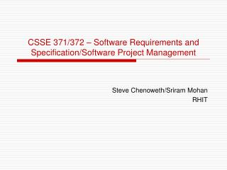 CSSE 371/372 – Software Requirements and Specification/Software Project Management