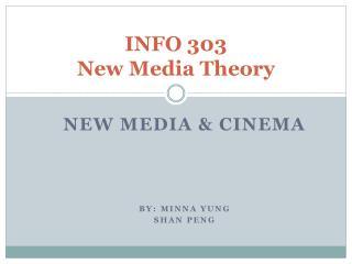 INFO 303  New Media Theory