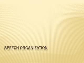 Speech Organization