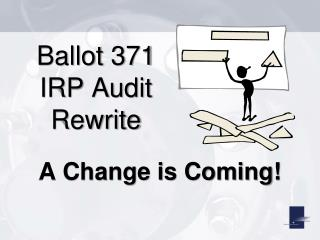 Ballot 371 IRP Audit Rewrite