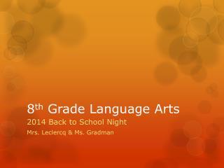 8 th  Grade Language Arts