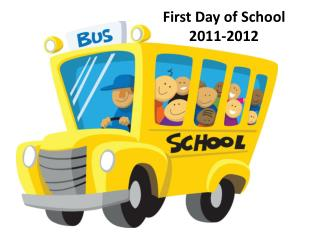 First Day of School 2011-2012
