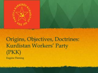 Origins, Objectives, Doctrines: Kurdistan Workers' Party (PKK)