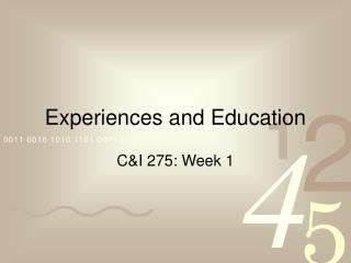 Experiences and Education