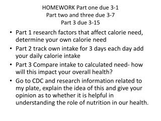 HOMEWORK Part one due 3-1 Part two and three due 3-7 Part 3 due 3-15