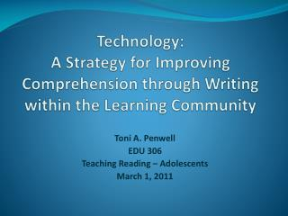 Technology:  A Strategy for Improving Comprehension through Writing within the Learning Community