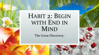 Habit 2: Begin with End in Mind