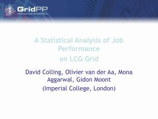 A Statistical Analysis of Job Performance  on LCG Grid