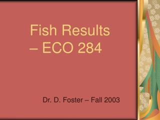 Fish Results – ECO 284