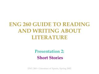 ENG 260 GUIDE TO READING AND WRITING ABOUT LITERATURE