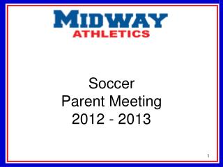 Soccer Parent  Meeting 2012 - 2013