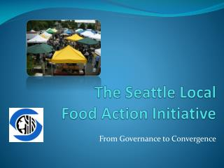 The Seattle  Local  Food  Action  Initiative