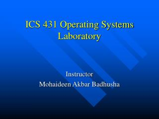 ICS 431 Operating Systems Laboratory