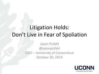Litigation Holds: Don't Live in Fear of Spoliation