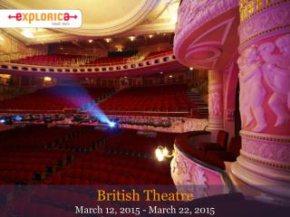 British Theatre March 12, 2015 - March 22, 2015