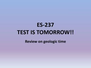 ES-237 TEST IS TOMORROW!!