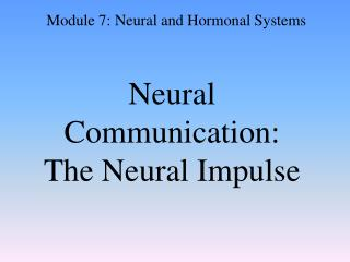 Neural Communication:  The Neural Impulse