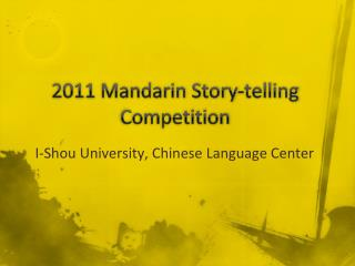 2011 Mandarin Story-telling Competition