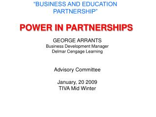 BUSINESS AND EDUCATION PARTNERSHIP    POWER IN PARTNERSHIPS