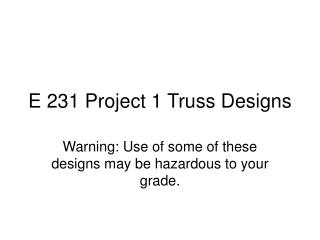 E 231 Project 1 Truss Designs